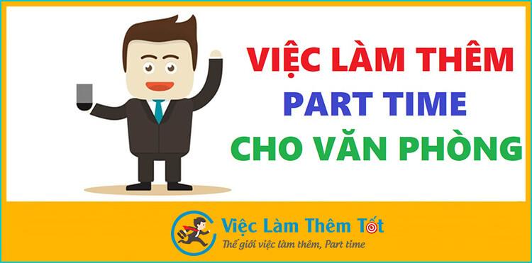 Top Công Việc Làm Thêm Cho Dân Văn Phòng Lương Cao