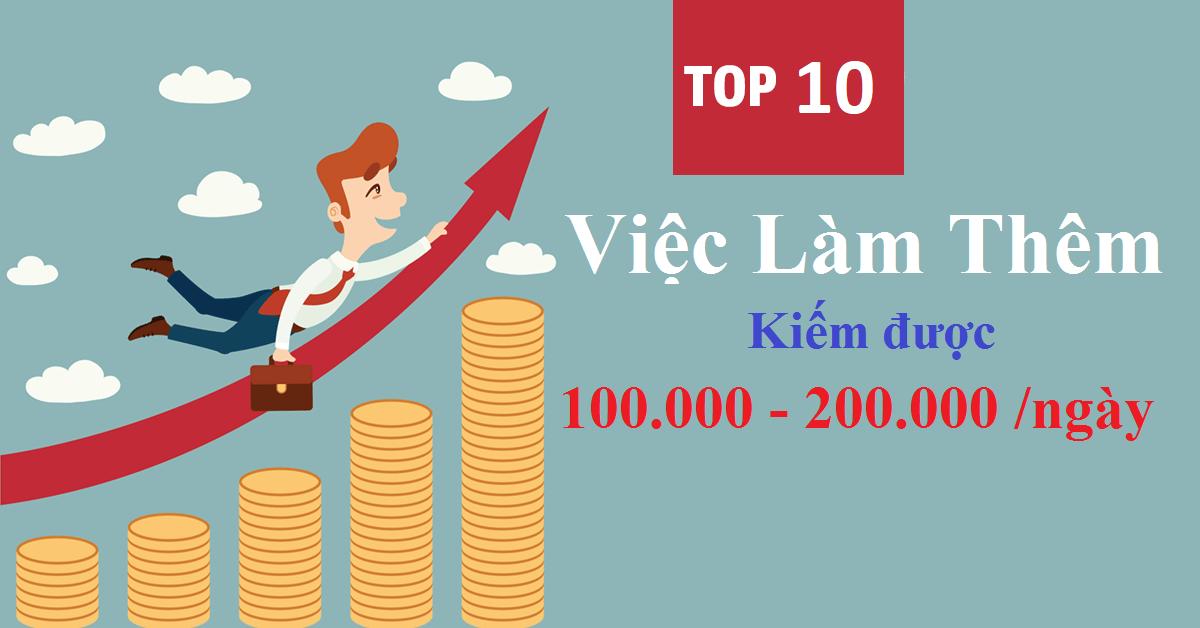 Top 10 Việc làm thêm kiếm được 100,000VNĐ đến 200,000VNĐ/ngày