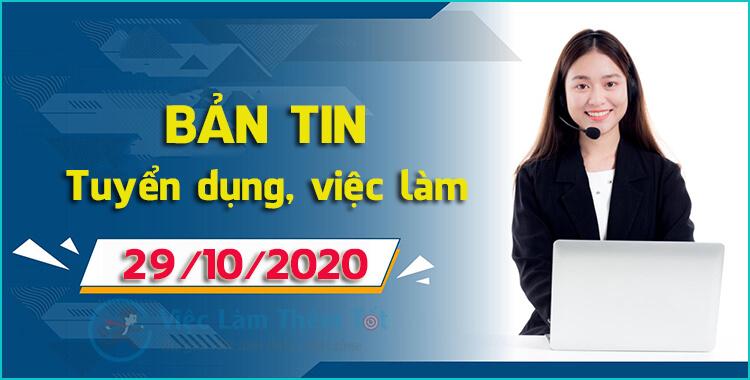 Bản Tin Tổng Hợp Việc Làm Thêm Ngày 29/10/2020