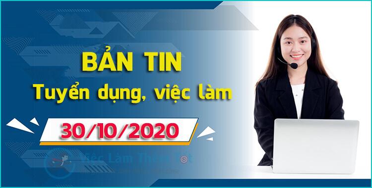 Bản Tin Tổng Hợp Việc Làm Thêm Ngày 30/10/2020