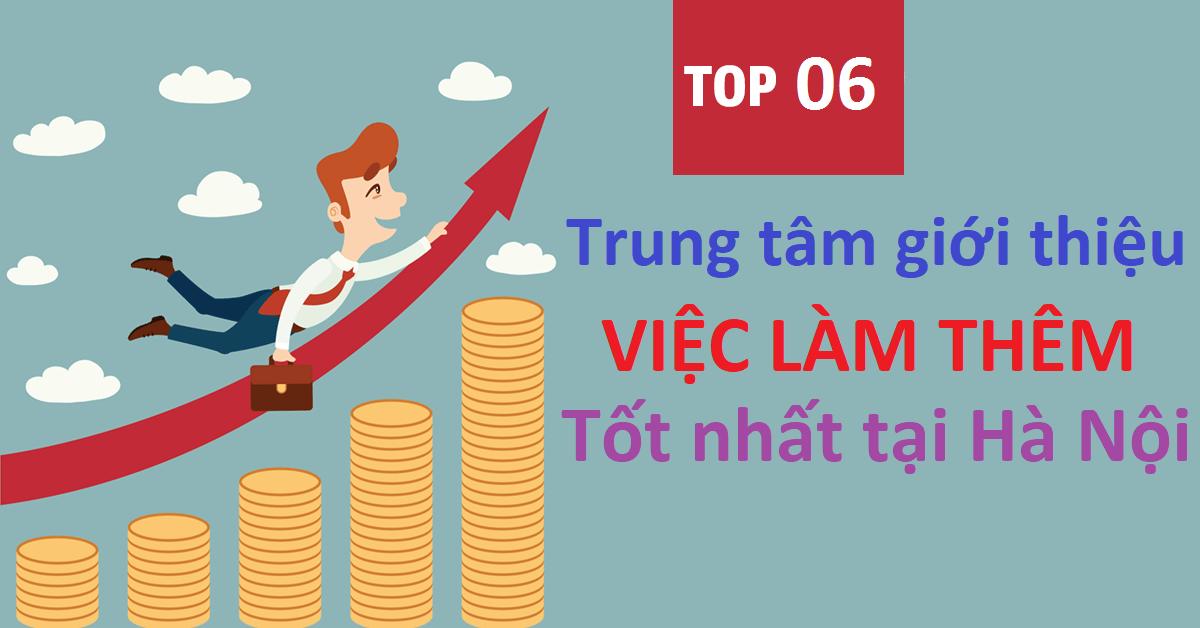 Top 06 Trung Tâm Giới Thiệu Việc Làm Thêm Tốt Nhất Tại Hà Nội